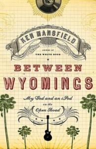 Between Wyomings by Ken Mansfield